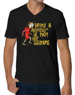 Being An Automotive Electrician Is Not For Wimps V-Neck T-Shirt