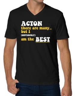 Acton There Are Many... But I (obviously) Am The Best V-Neck T-Shirt
