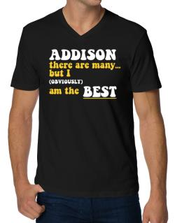 Addison There Are Many... But I (obviously) Am The Best V-Neck T-Shirt