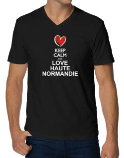Keep calm and love Haute-Normandie chalk style V-Neck T-Shirt