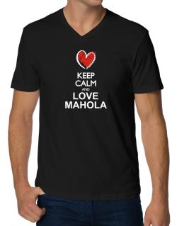 Keep calm and love Mahola chalk style V-Neck T-Shirt