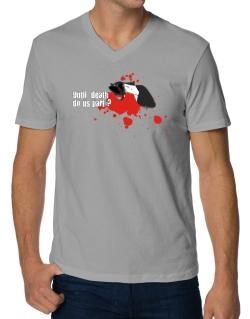 Until Death Do Us Part ? V-Neck T-Shirt