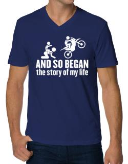 And so began the story of my life motocross V-Neck T-Shirt
