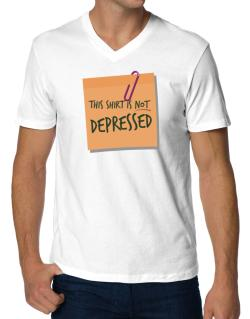 This Shirt Is Not Depressed V-Neck T-Shirt