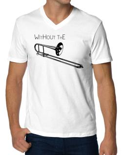 Wihtout the Trombone V-Neck T-Shirt