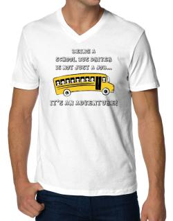 Being a school bus driver is not just a job V-Neck T-Shirt