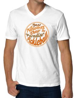Just another day in paradise pickleball V-Neck T-Shirt