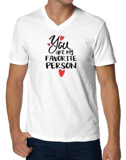 You Are My Favorite Person V-Neck T-Shirt