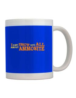 I Can Show You All About Ammonite Mug