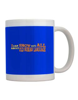 I Can Show You All About Old Nubian Language Mug