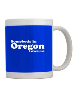 somebody In Oregon Loves Me Mug