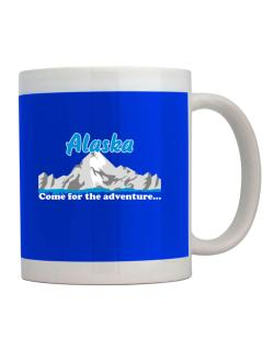 Come for the adventure Alaska Mug