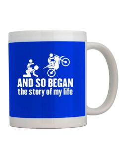 And so began the story of my life motocross Mug