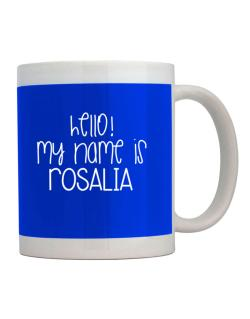 Hello! my name is Rosalia 2 Mug