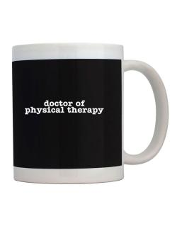 Taza de Doctor Of Physical Therapy