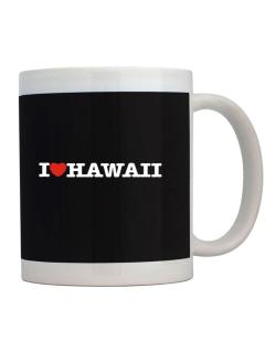 I Love Hawaii Mug