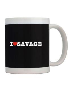 I Love Savage Mug