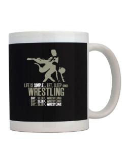Life Is Simple... Eat, Sleep And Wrestling Mug