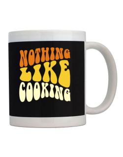Nothing Like Cooking Mug