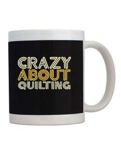 Crazy About Quilting Mug