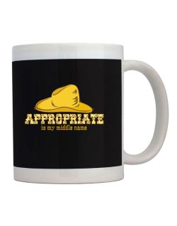 Appropriate Is My Middle Name Mug