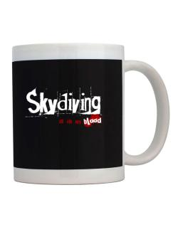 Skydiving Is In My Blood Mug