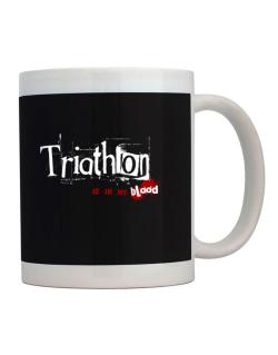 Triathlon Is In My Blood Mug