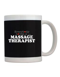 Taza de Everybody Loves A Massage Therapist