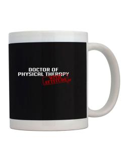 Doctor Of Physical Therapy With Attitude Mug