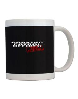 Parking Patrol Officer With Attitude Mug