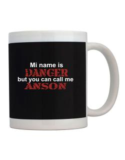 My Name Is Danger But You Can Call Me Anson Mug