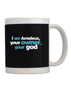 I Am Amadeus Your Owner, Your God Mug