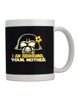 I Am Abrianna, Your Mother Mug
