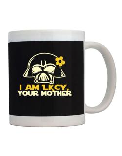 I Am Lucy, Your Mother Mug