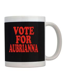 Vote For Aubrianna Mug