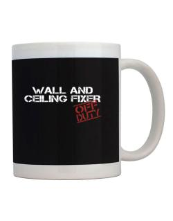 Wall And Ceiling Fixer - Off Duty Mug