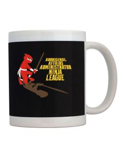 Aboriginal Affairs Administrator Ninja League Mug