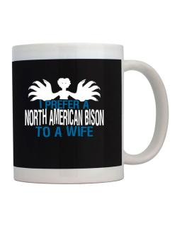 I Prefer A North American Bison To A Wife Mug