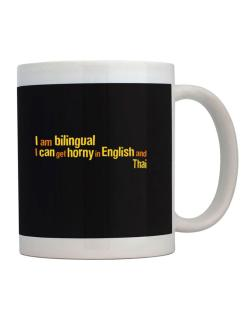 I Am Bilingual, I Can Get Horny In English And Thai Mug