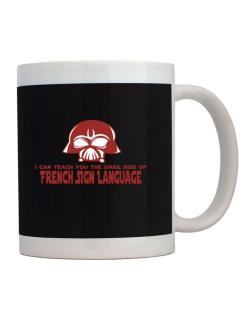 I Can Teach You The Dark Side Of French Sign Language Mug