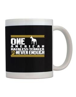 One American Hairless Terrier Is Never Enough ! Mug