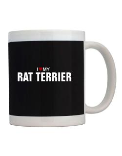 I Love My Rat Terrier Mug