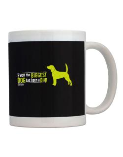 Even The Biggest Dog Has Been A Pup - Beagle Mug