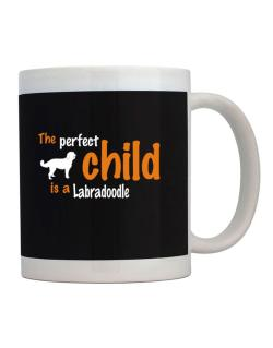 The Perfect Child Is A Labradoodle Mug