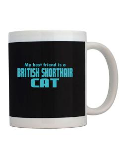 My Best Friend Is A British Shorthair Mug