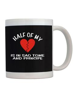Half Of My Heart Is In Sao Tome And Principe Mug