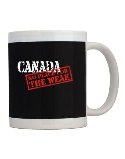 Canada No Place For The Weak Mug
