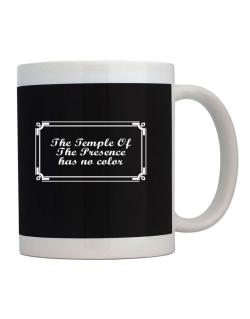The Temple Of The Presence Has No Color Mug