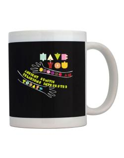 Have You Hugged An Ancient Semitic Religions Interested Today? Mug