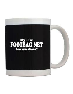 My Life Is Footbag Net ... Any Questions ? Mug